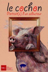 """Affiche de l'exposition: """"Le cochon, portraits d'un séducteur"""""""