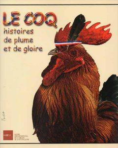 """Affiche de l'exposition : """"Le coq, histoires de plume et de gloire"""""""